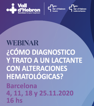 Do not miss: How to diagnose and treat a nursling with hematologic abnormalities?, the webinar program organized by Vall d'Hebron Hospital member of ERN-EuroBloodNet