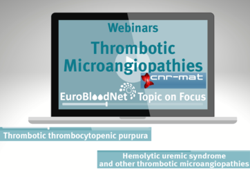 New EuroBloodNet's webinar for health professionals Topic on Focus: Thrombotic Microangiopathies starts the 3d of March!